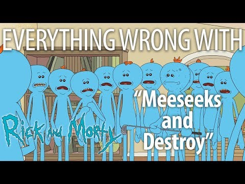 """Everything Wrong With Rick and Morty """"Meeseeks and Destroy"""""""