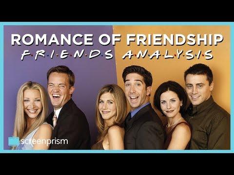 Friends: The Romance of Friendship