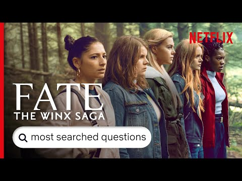 Fate: The Winx Saga - Answers To The Most Searched For Questions