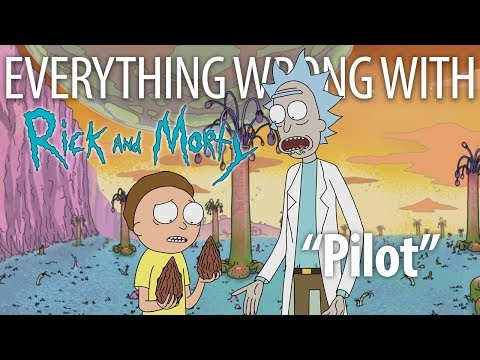 """Everything Wrong With Rick and Morty """"Pilot"""""""