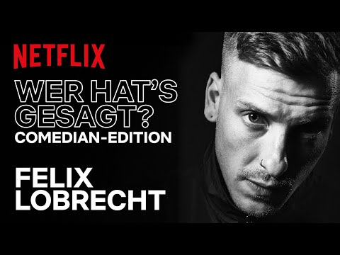 Hype   Felix Lobrecht spielt Wer hat's gesagt?   Netflix