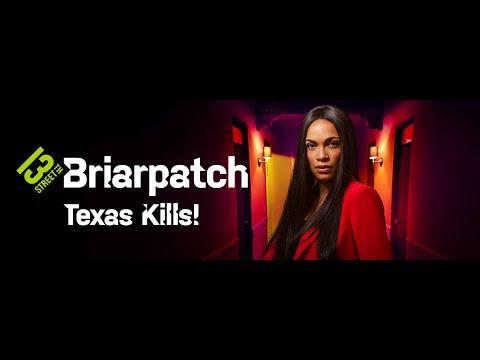 "Trailer: ""Briarpatch - Texas Kills!"" - ab 2. September auf 13th Street"