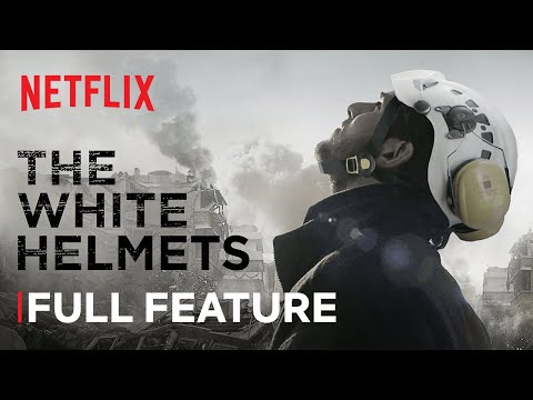 The White Helmets   FULL FEATURE   Netflix