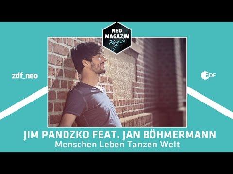 "Jim Pandzko feat. Jan Böhmermann - ""Menschen Leben Tanzen Welt""   NEO MAGAZIN ROYALE"