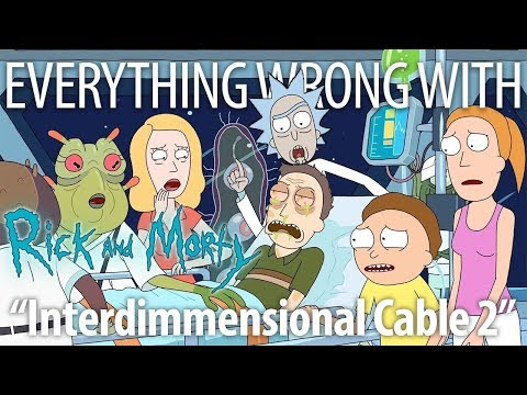 """Everything Wrong With Rick and Morty """"Interdimensional Cable 2"""""""