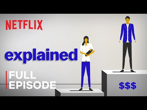 Explained   Why Women Are Paid Less   FULL EPISODE   Netflix