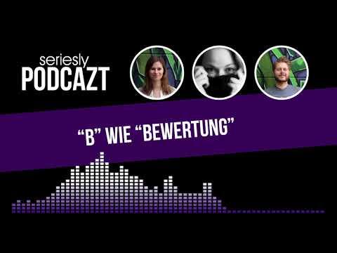 """seriesly podcAZt Staffel 2: #B wie """"Bewertungen"""""""