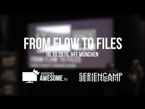 From Flow To Files - sAWE.tv beim SERIENCAMP 2015