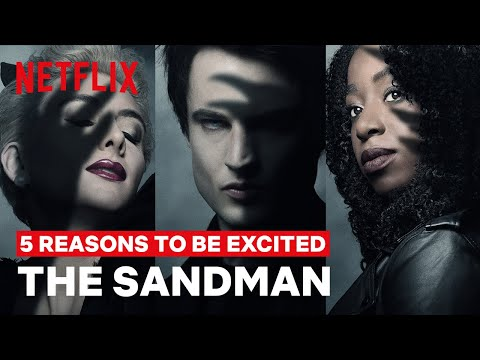 5 Reasons to Be Excited for THE SANDMAN | Netflix Geeked