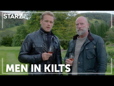 Men in Kilts | Whisky Business | STARZ