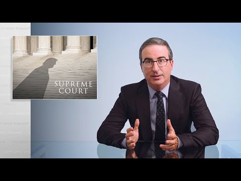 The Supreme Court: Last Week Tonight with John Oliver (HBO)