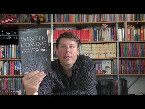 Winter is Coming - Die mittelalterl. Welt von Game of Thrones - Buchbesprechung [HD] -C. Larrington