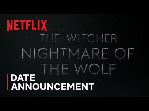 The Witcher: Nightmare of the Wolf   Date Announcement   Netflix