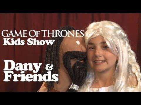 """Dany & Friends – """"Game Of Thrones"""" als Puppenspiel für Kinder"""