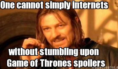 Internet killed the Game of Thrones suspense
