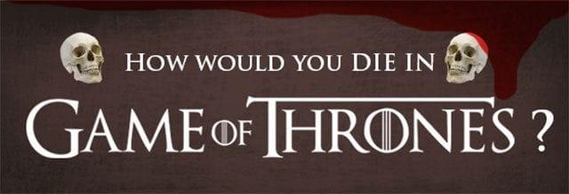 Wie würdest du in Game of Thrones sterben?