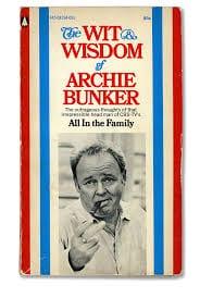 Archie Bunker's Wit Wisdom