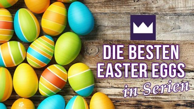 Die besten Easter Eggs in Serien