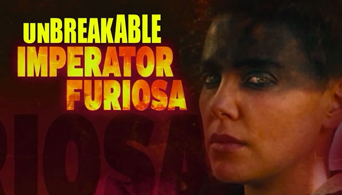 The Unbreakable Furiosa