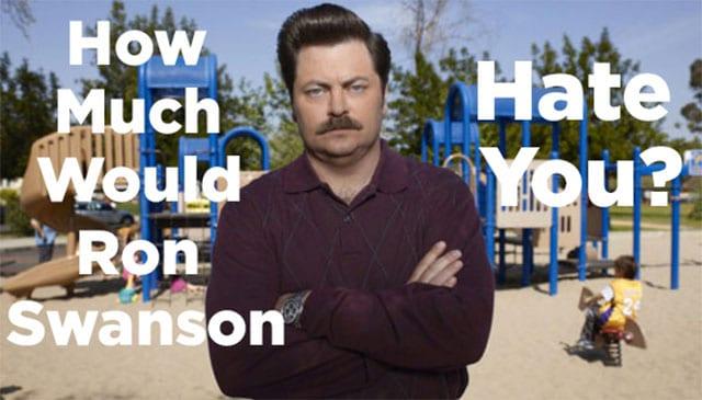 Wie sehr hasst Ron Swanson dich?