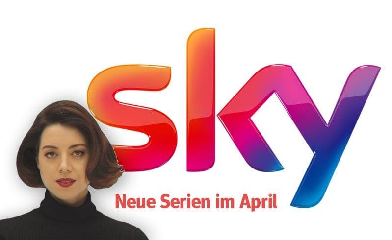 Sky: Die neuen Serien(-Staffeln) im April 2018