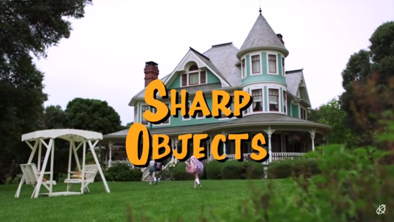 Sharp Objects Intro im Full House Style