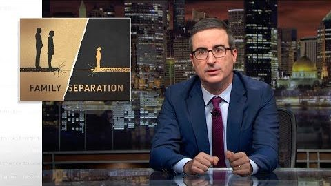 Last Week Tonight with John Oliver: Family Separation