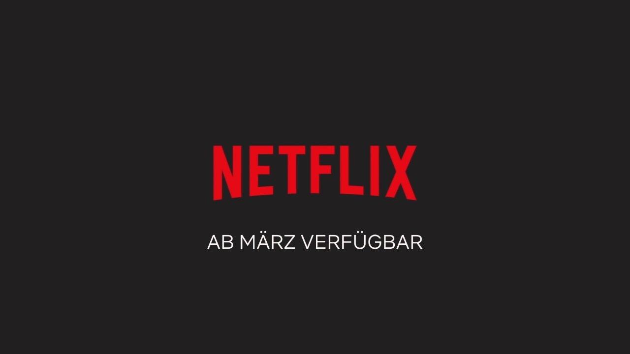Netflix: Die neuen Serien(staffeln) im März