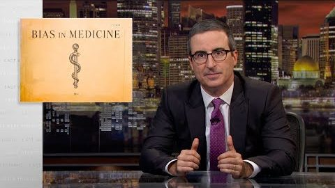 Last Week Tonight with John Oliver: Bias In Medicine