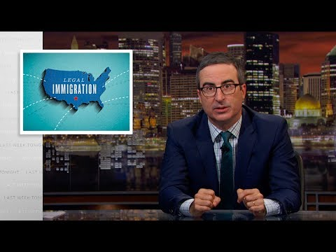 Last Week Tonight with John Oliver: Legal Immigration