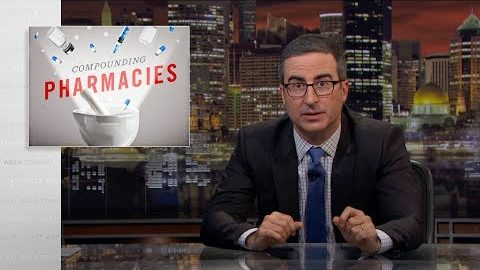 Last Week Tonight with John Oliver: Compounding Pharmacies