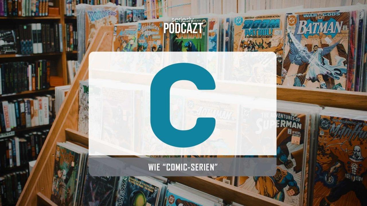 "seriesly podcAZt Staffel 2: #C wie ""Comic-Serien"""
