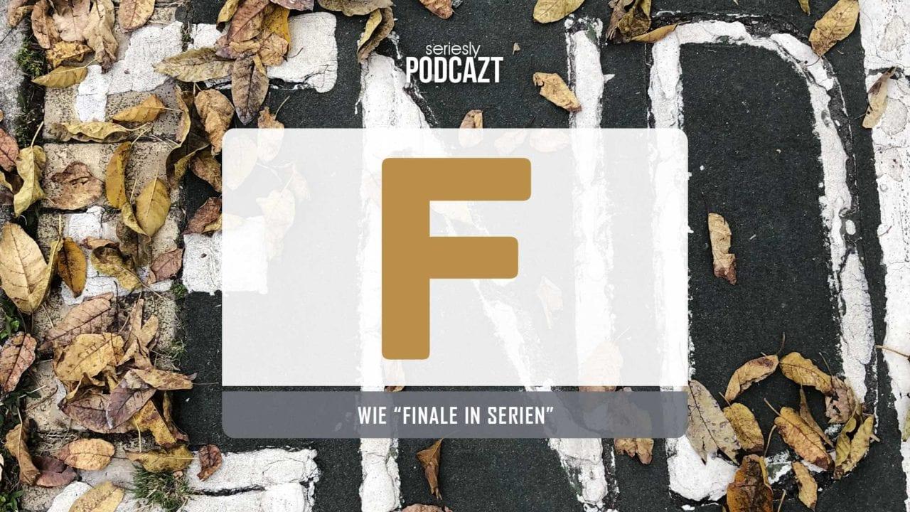 "seriesly podcAZt Staffel 2: #F wie ""Finale in Serien"""