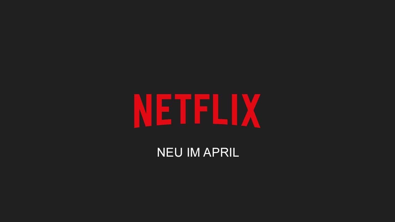 Netflix: Die neuen Serien(staffeln) im April