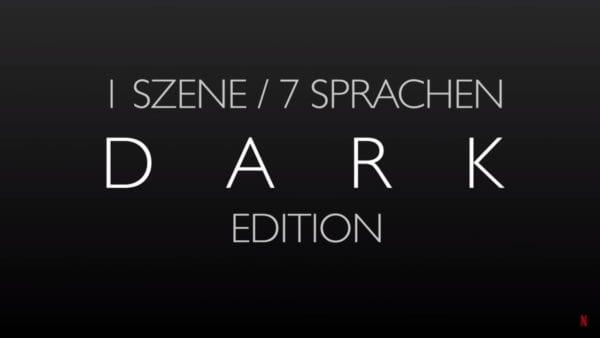 DARK: 1 Szene, 7 Sprachen