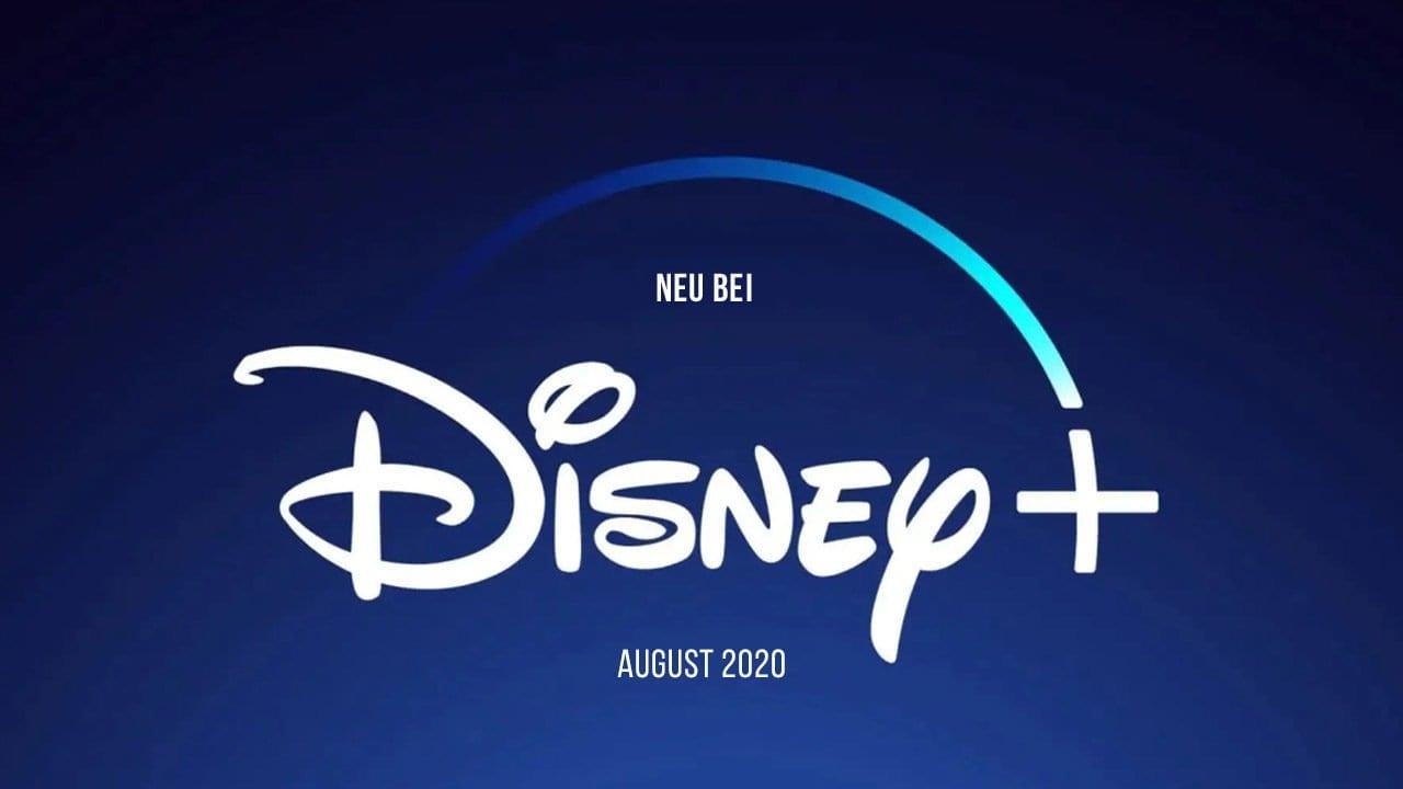 Disney+: Die Neuheiten im August 2020