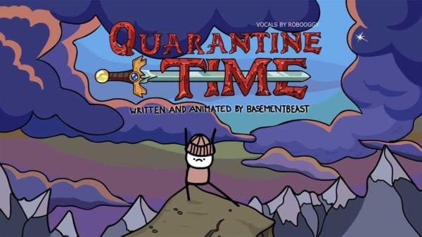 """Quarantine Time"" statt ""Adventure Time"""