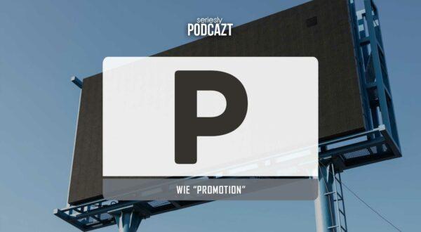 "seriesly podcAZt Staffel 2: #P wie ""Promotion"""