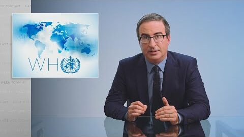 Last Week Tonight with John Oliver: The World Health Organization