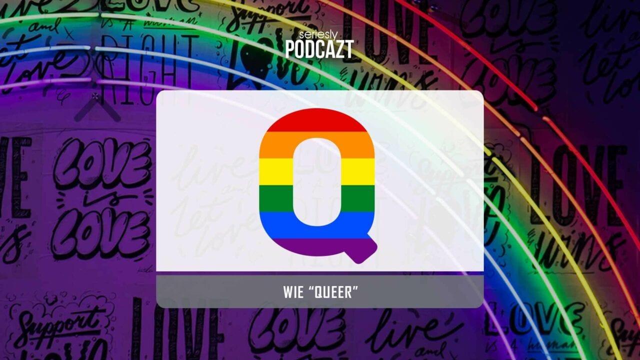 """seriesly podcAZt Staffel 2: #Q wie """"Queer"""""""