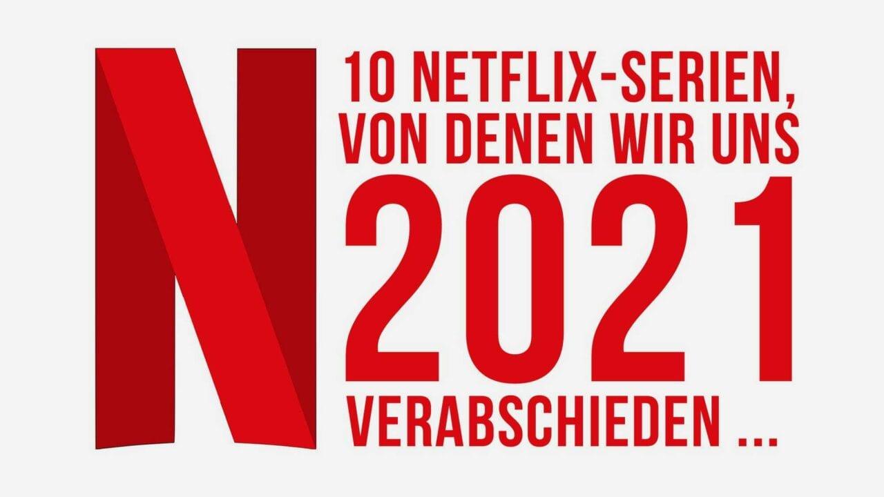 10 Netflix-Serien, die 2021 eingestellt werden