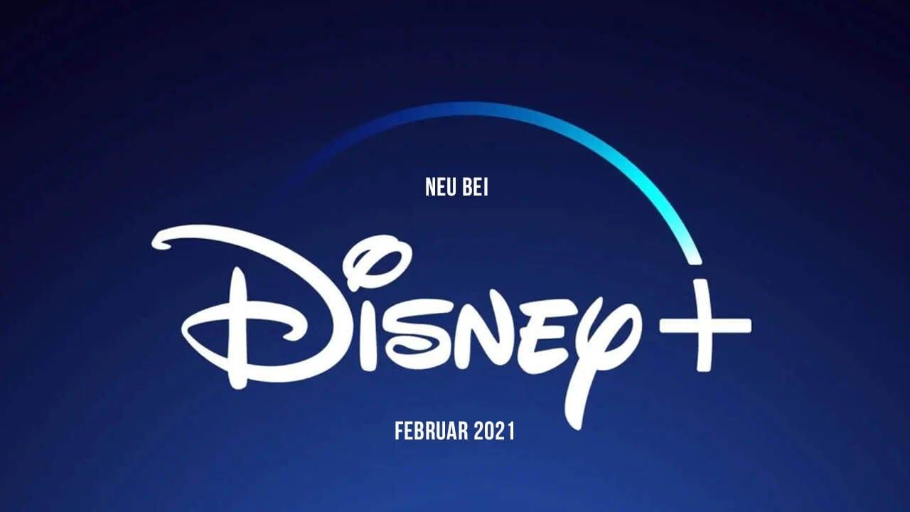 Disney+ Serien und Filme: Die Neuheiten im Februar 2021