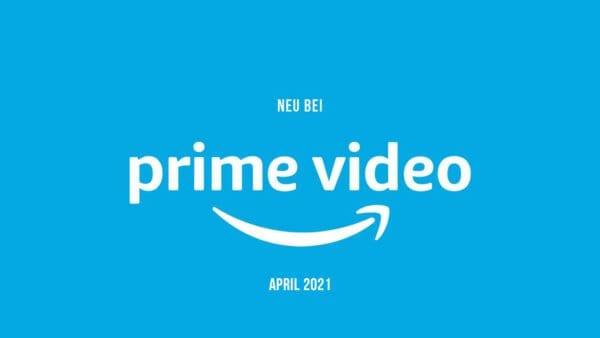 Amazon Prime Video: Die neuen Serien(-Staffeln) im April 2021