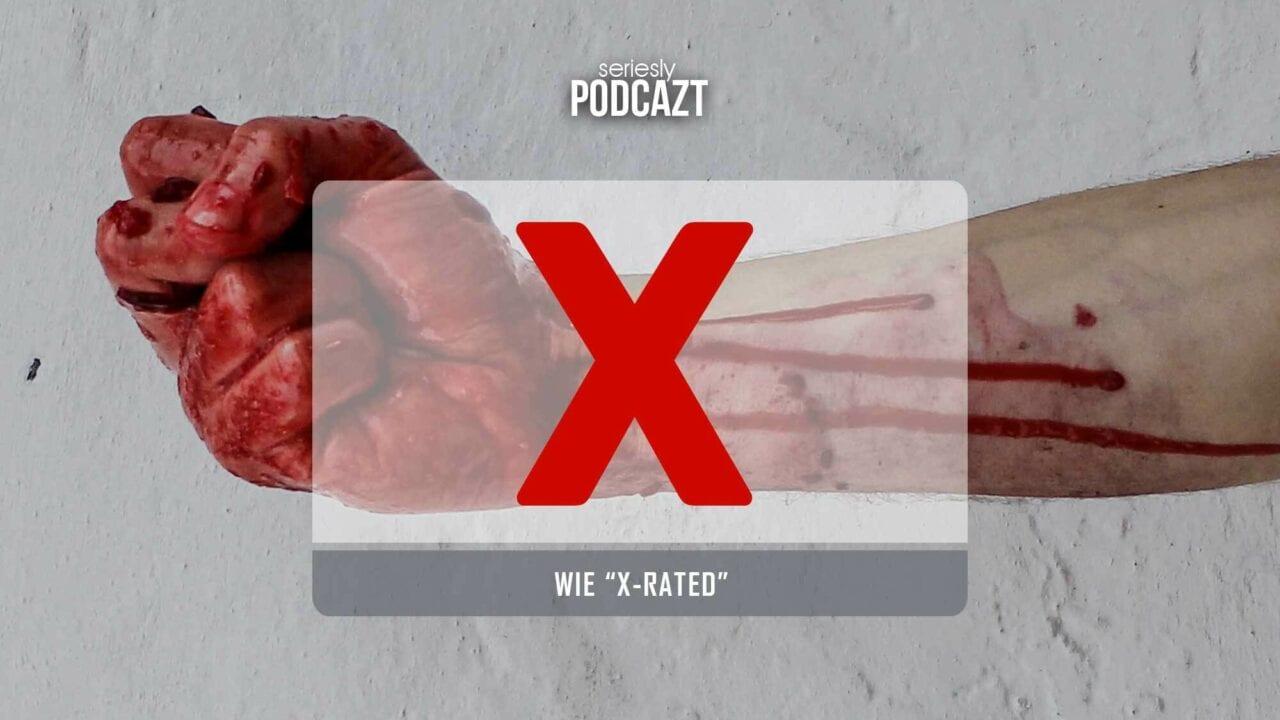 """seriesly PodcAZt Staffel 2: #X wie """"X-Rated"""""""