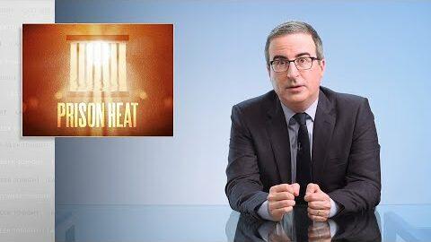 Last Week Tonight with John Oliver: Prison Heat