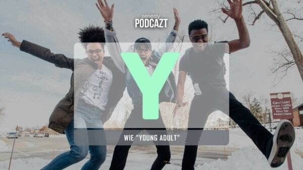 """seriesly PodcAZt Staffel 2: #Y wie """"Young Adult"""""""