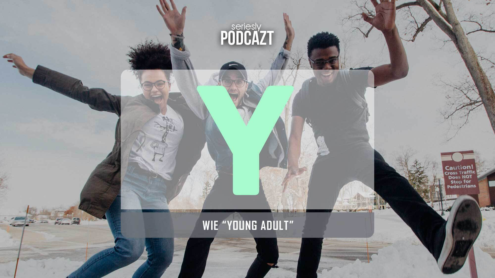 seriesly-podcAZt_S2_Y-Young-Adult