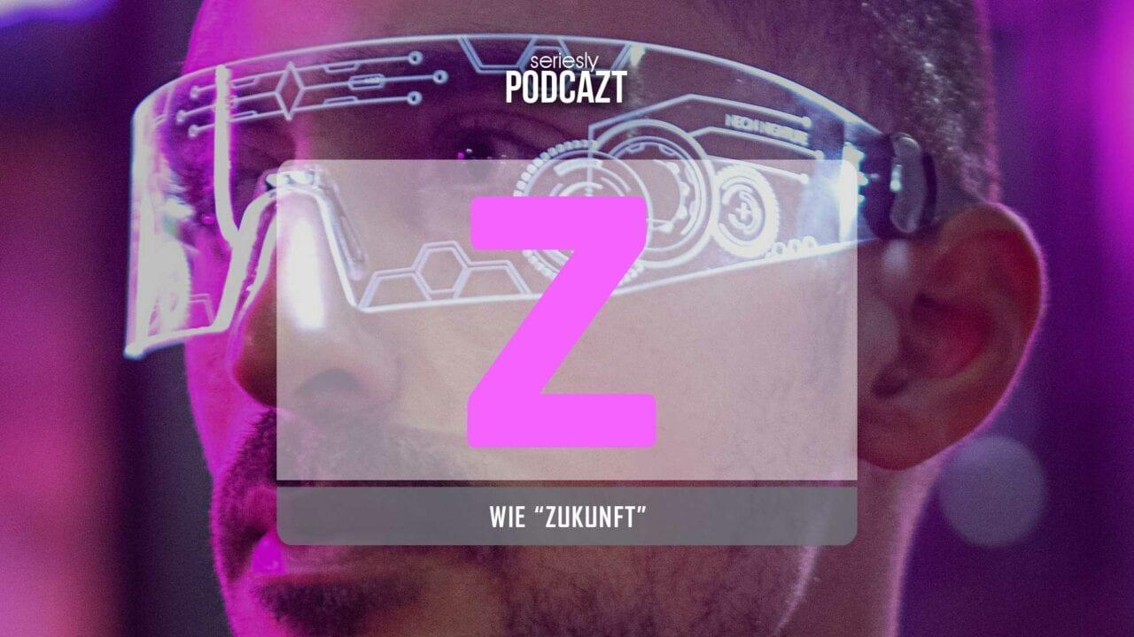 """seriesly PodcAZt Staffel 2: #Z wie """"Zukunft"""""""